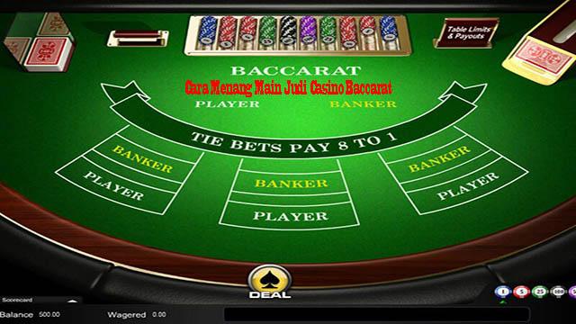 Cara Menang Main Judi Casino Baccarat