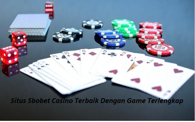 Situs Sbobet Casino Terbaik Dengan Game Terlengkap