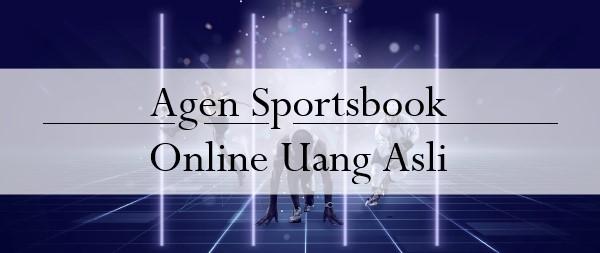 Agen Sportsbook Online Uang Asli