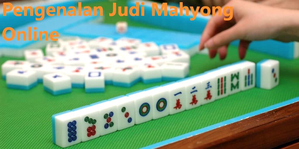 Pengenalan Judi Mahyong Online
